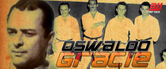 Oswaldo Gracie BJJ Heroes Page