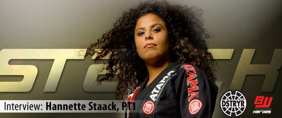 Hannette Staack Interview Part 1 (BJJ Heroes & DSTRYRsg)