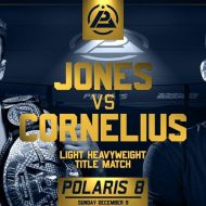 Jones vs Cornelius Headlining Polaris 8