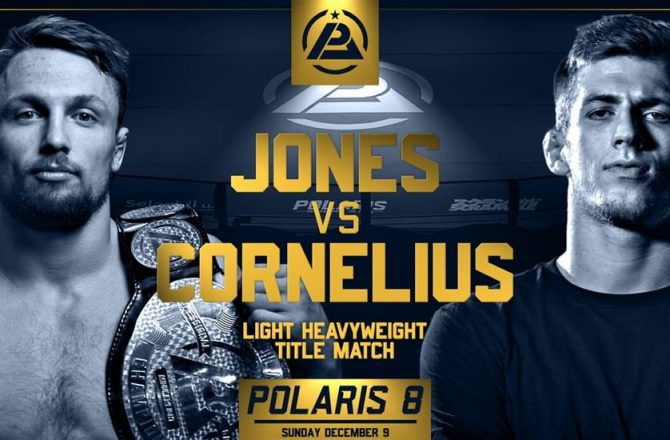 Jones vs Cornelius Headlining Polaris 8