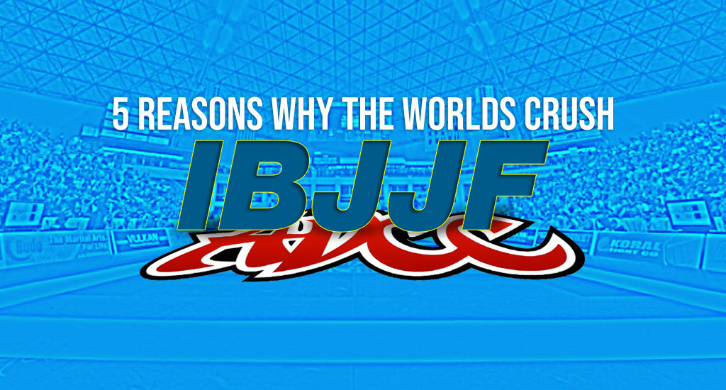 5 Reasons Why The IBJJF Worlds is Tougher Than The ADCC