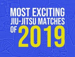 Top 10 Jiu-Jitsu Matches of 2019