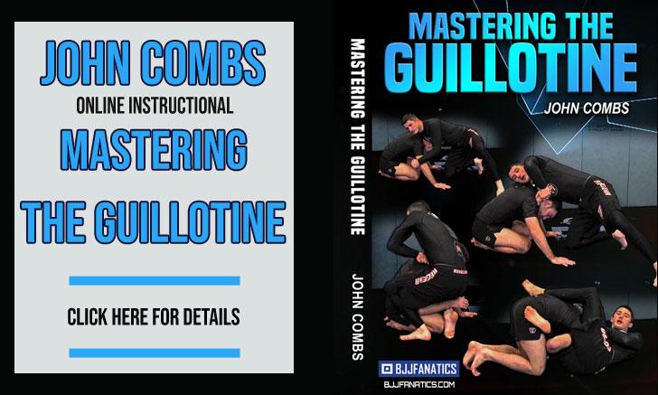 John Combs Guillotine Instructional