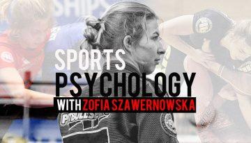 How Sports Psychology Can Improve Mat Performance, With Zofia Szawernowska